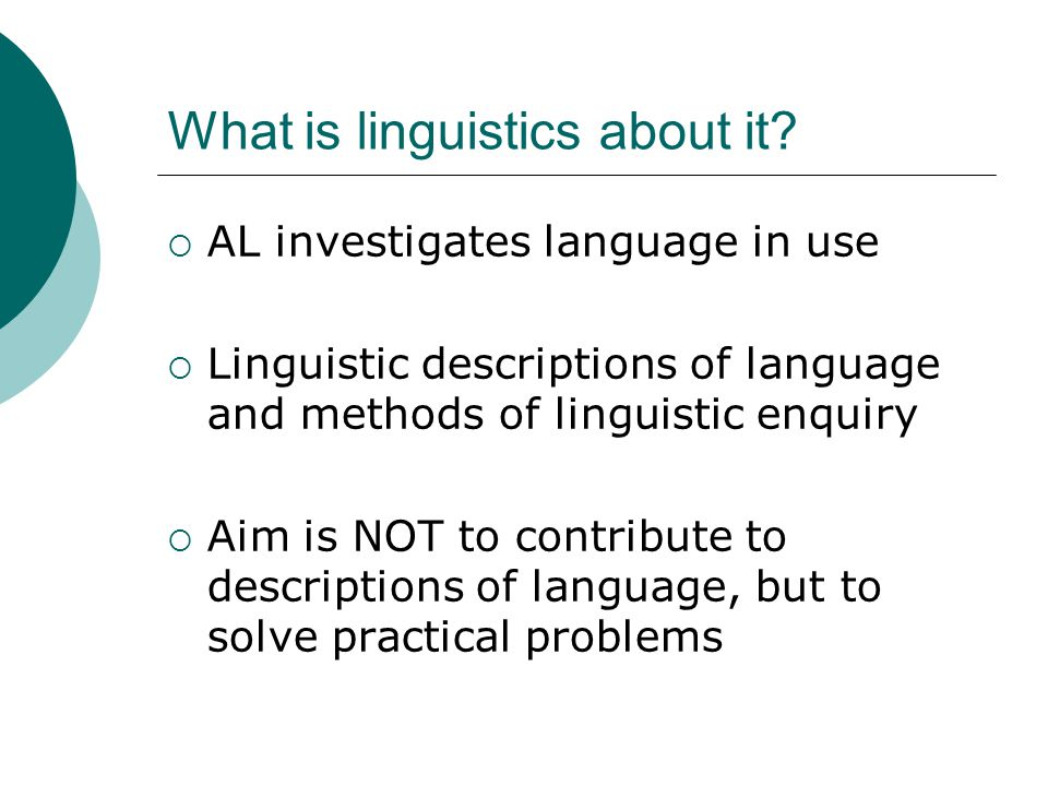 What is linguistics about it