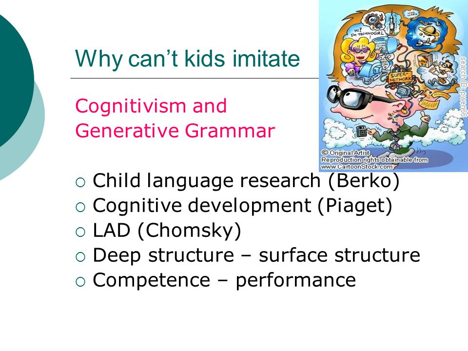Why can't kids imitate Cognitivism and Generative Grammar