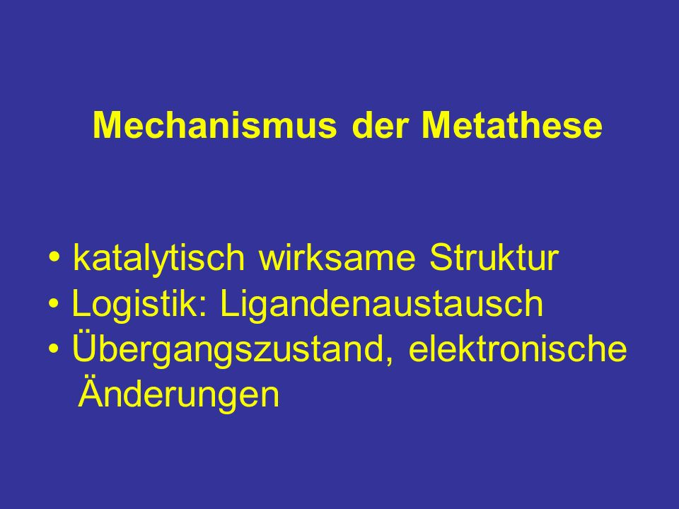 Mechanismus der Metathese