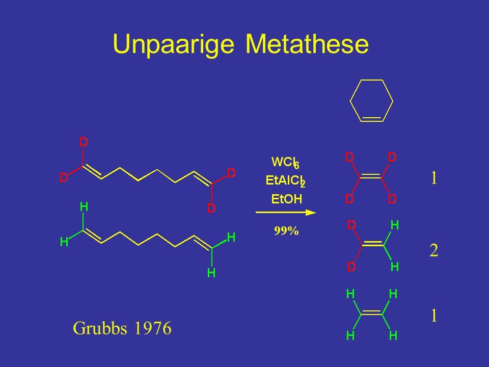 Unpaarige Metathese 1 2 1 Grubbs 1976