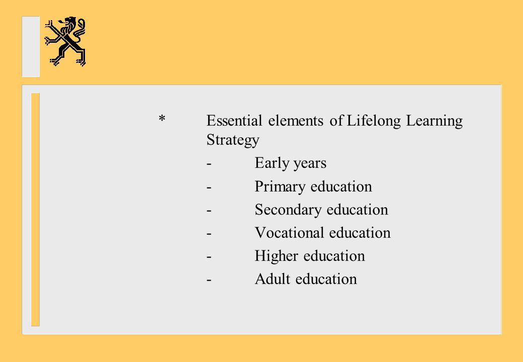 * Essential elements of Lifelong Learning Strategy