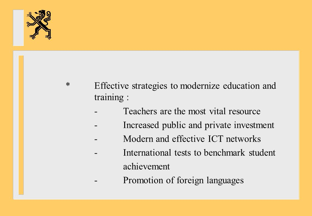 * Effective strategies to modernize education and training :