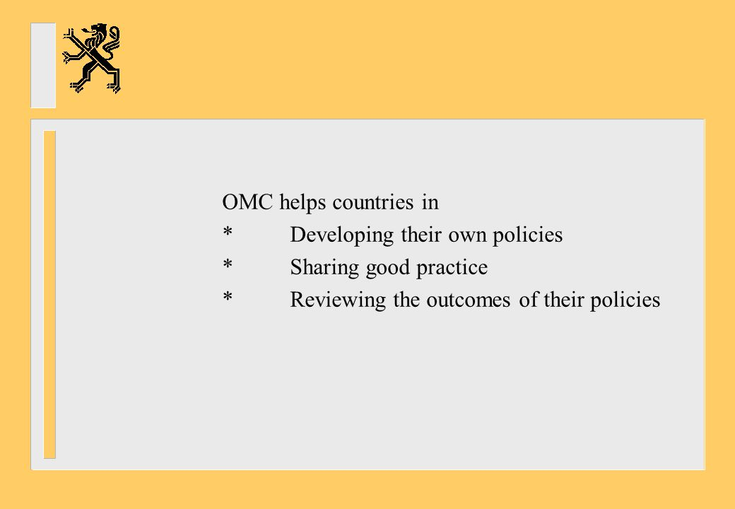 OMC helps countries in * Developing their own policies.