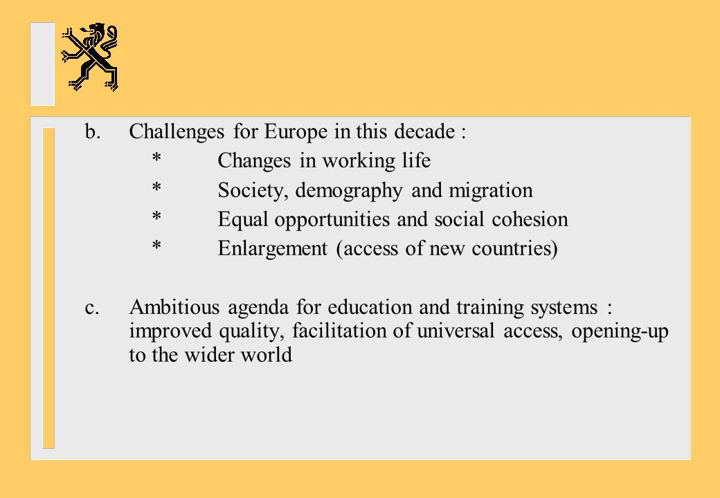 b. Challenges for Europe in this decade :