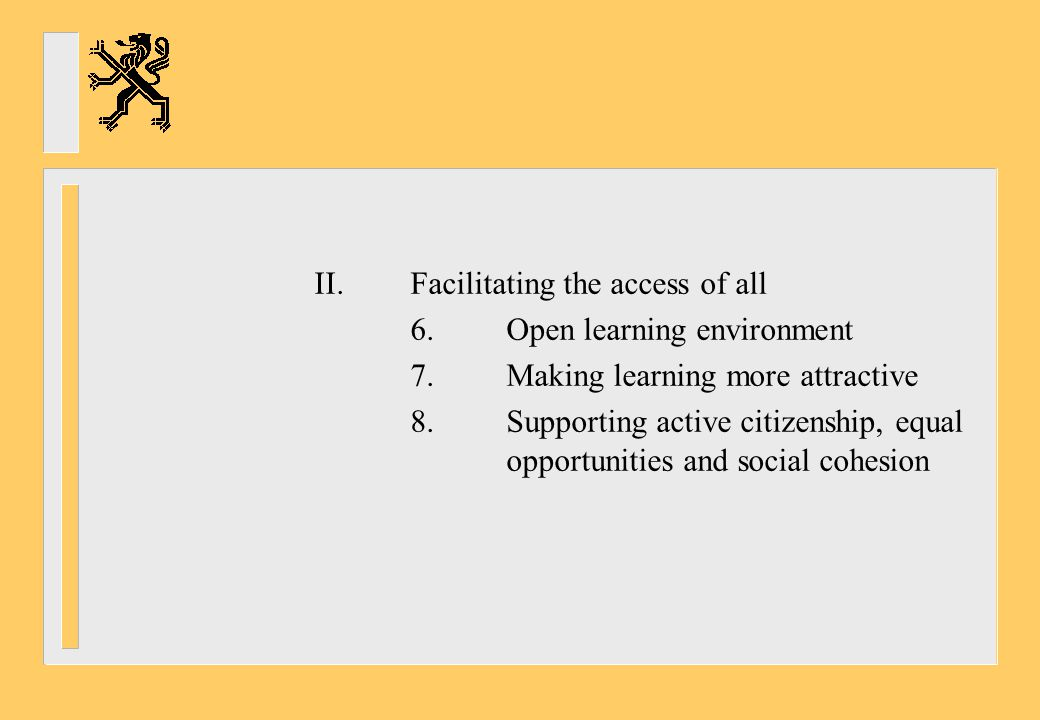 6. Open learning environment 7. Making learning more attractive