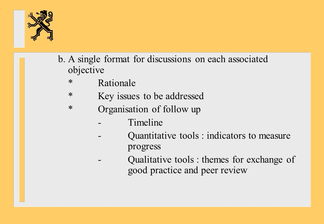 b. A single format for discussions on each associated objective