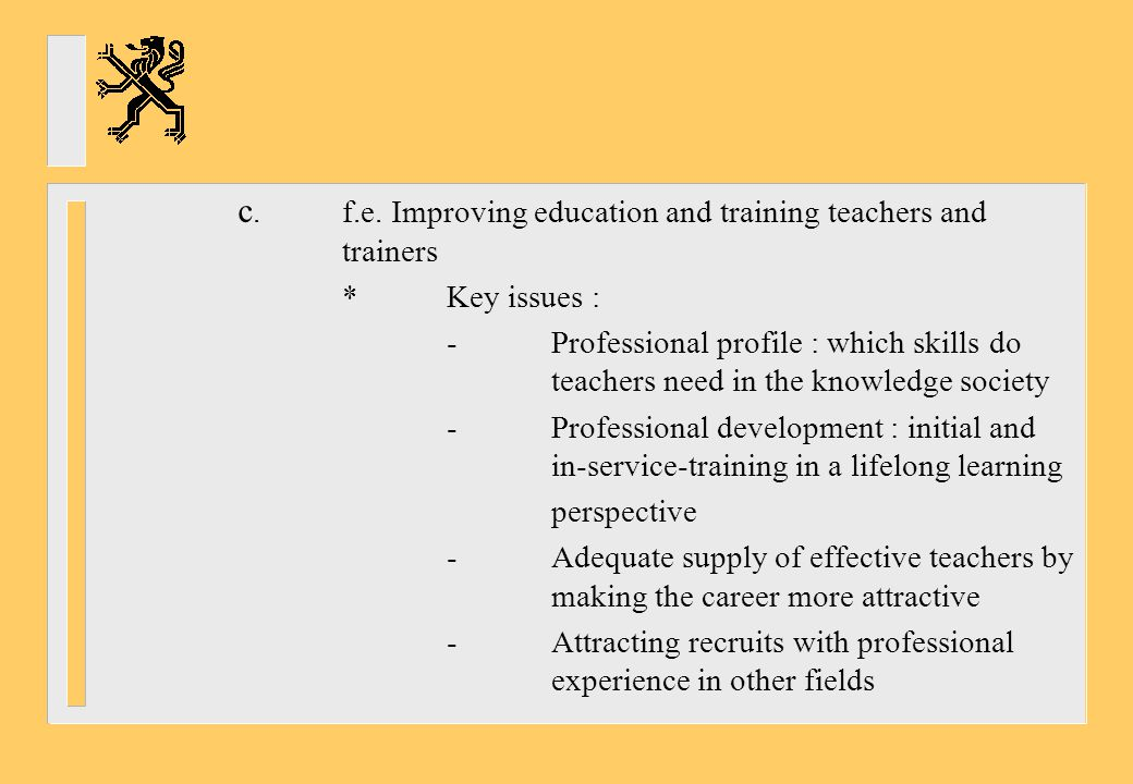 c. f.e. Improving education and training teachers and trainers