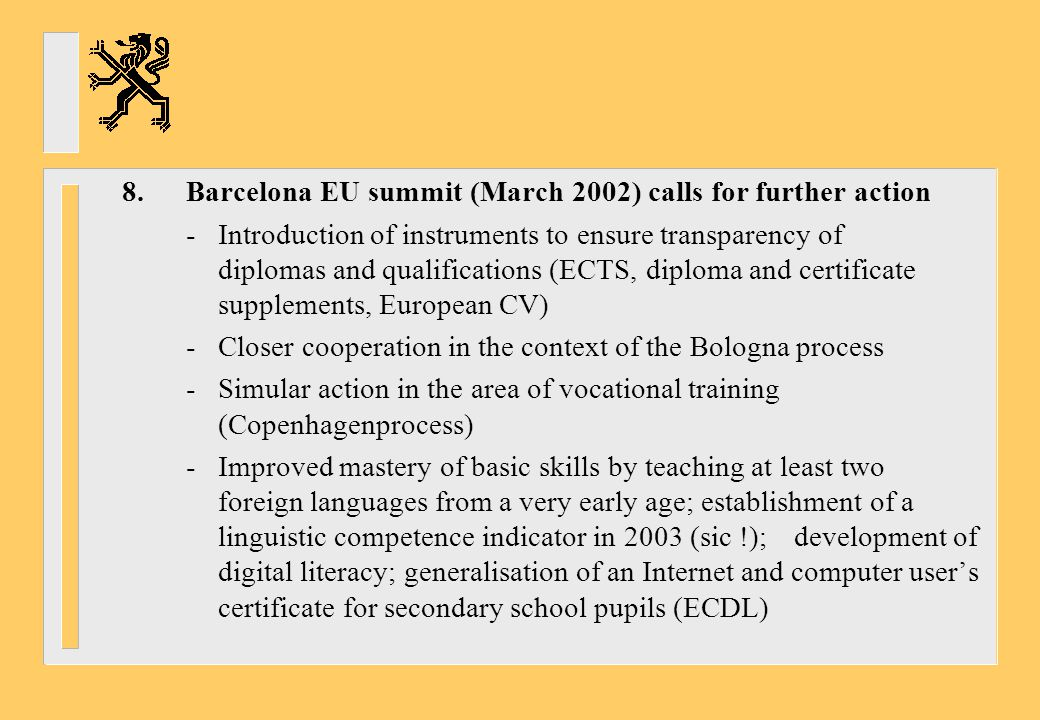 8. Barcelona EU summit (March 2002) calls for further action