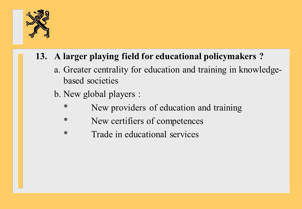 13. A larger playing field for educational policymakers