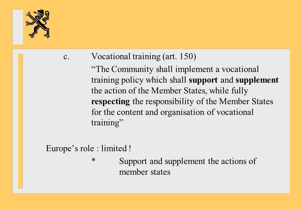 c. Vocational training (art. 150)
