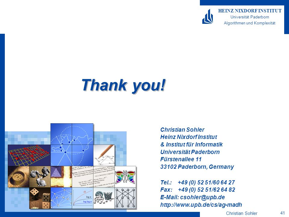 Thank you! Christian Sohler Heinz Nixdorf Institut