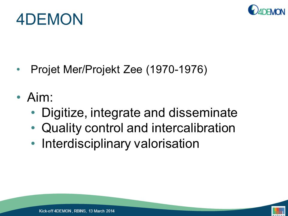 4DEMON Aim: Digitize, integrate and disseminate