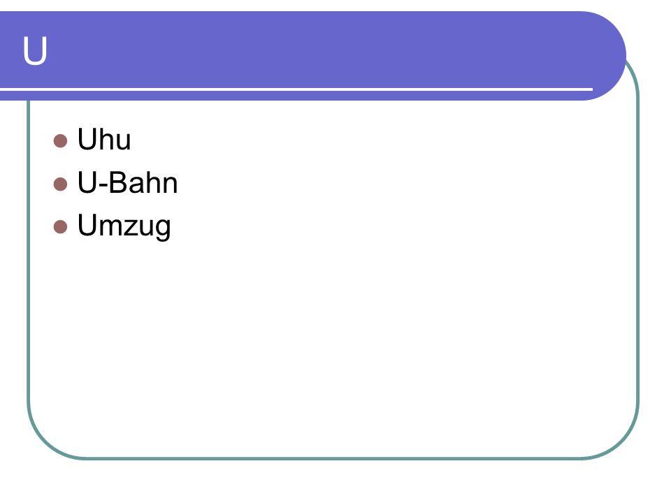 U Uhu U-Bahn Umzug