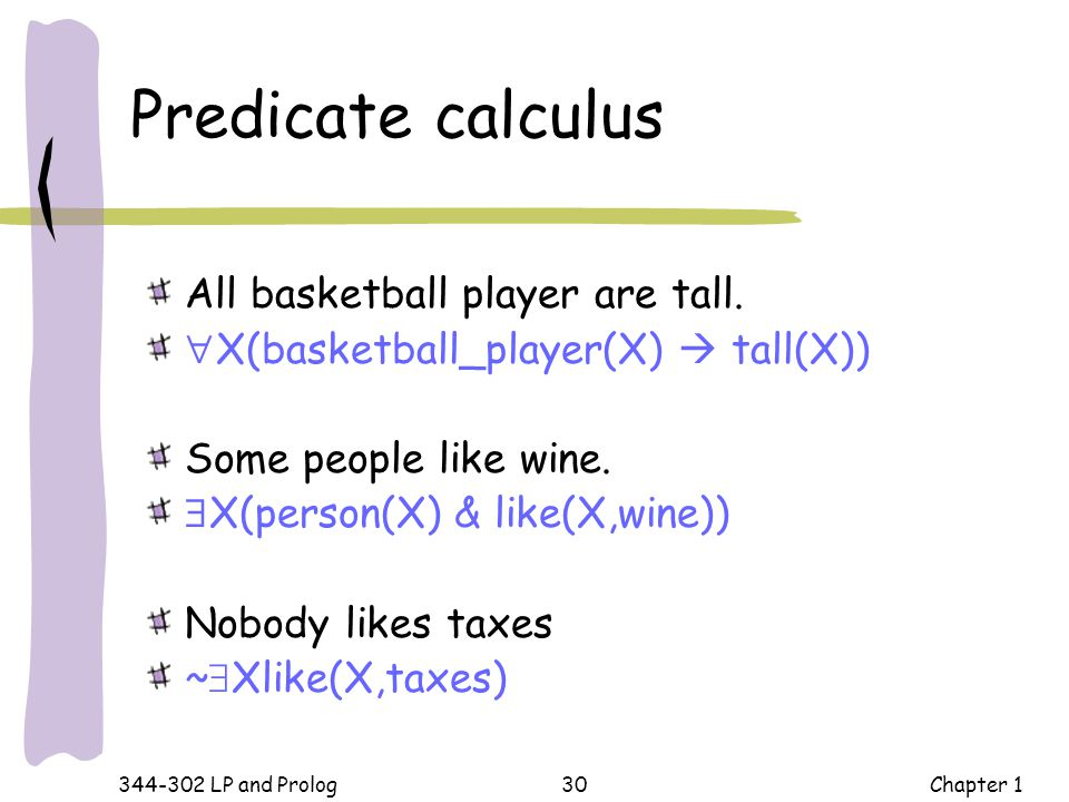 Predicate calculus All basketball player are tall.