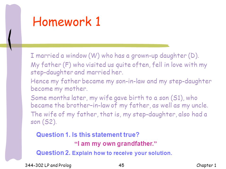 Homework 1 I married a window (W) who has a grown-up daughter (D).