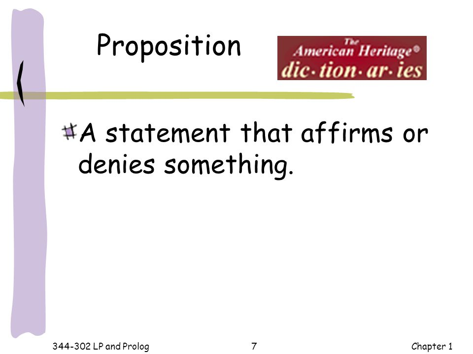 Proposition A statement that affirms or denies something. Chapter 1
