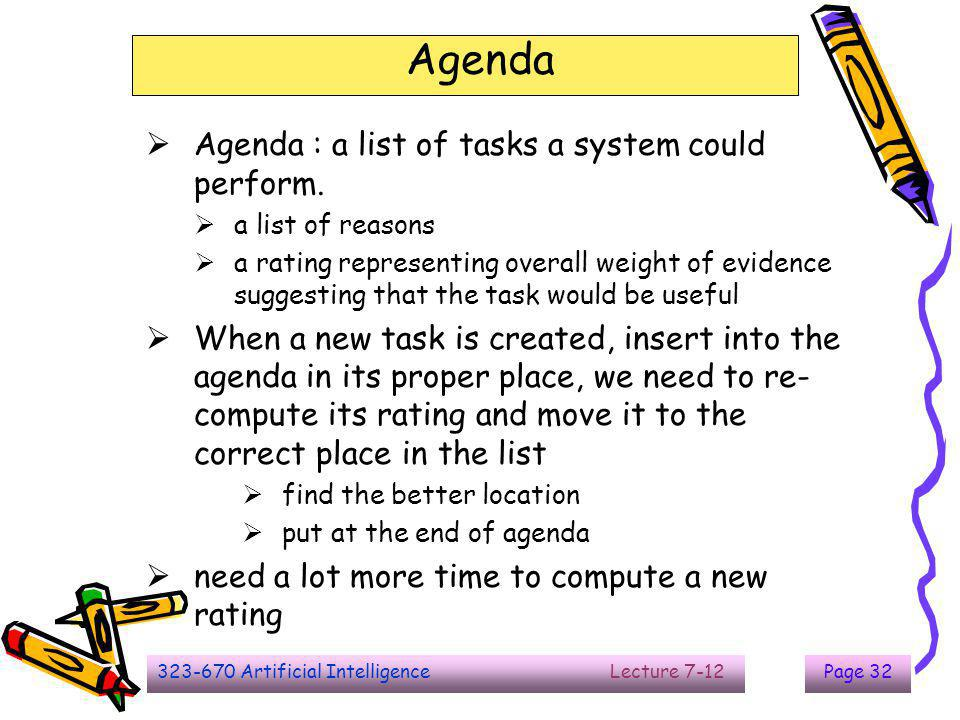 The End Agenda Agenda : a list of tasks a system could perform.