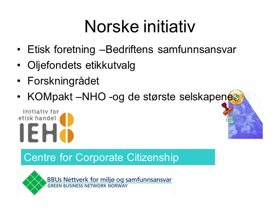 Norske initiativ Etisk foretning –Bedriftens samfunnsansvar