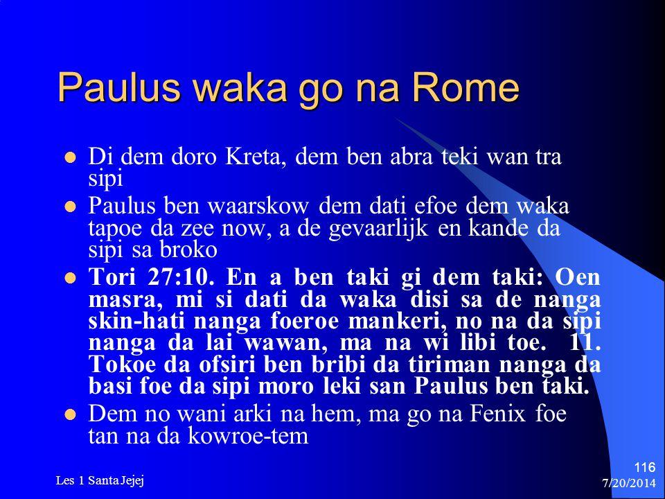 Paulus waka go na Rome Di dem doro Kreta, dem ben abra teki wan tra sipi.