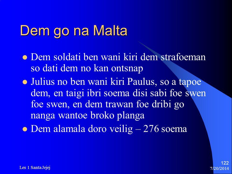 Dem go na Malta Dem soldati ben wani kiri dem strafoeman so dati dem no kan ontsnap.