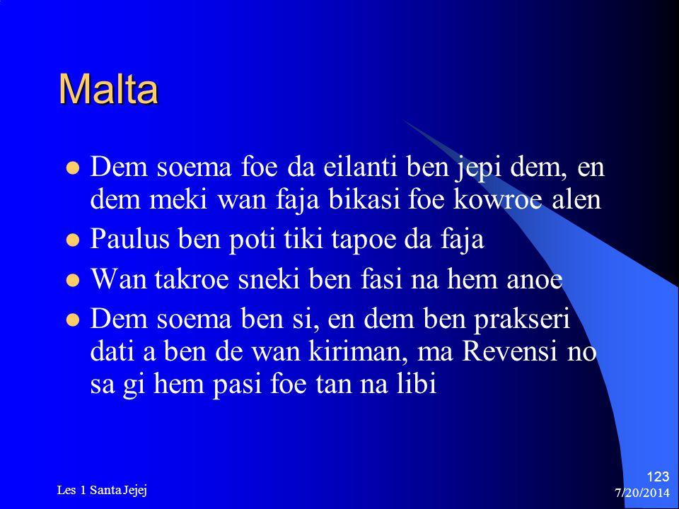 Malta Dem soema foe da eilanti ben jepi dem, en dem meki wan faja bikasi foe kowroe alen. Paulus ben poti tiki tapoe da faja.