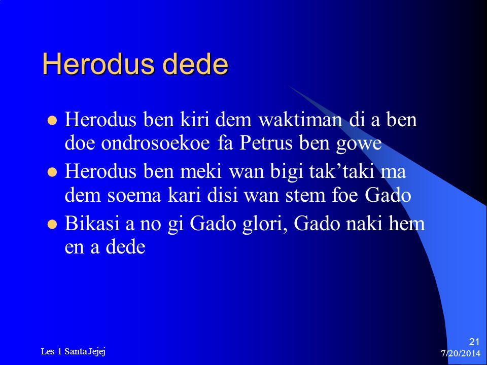 Herodus dede Herodus ben kiri dem waktiman di a ben doe ondrosoekoe fa Petrus ben gowe.