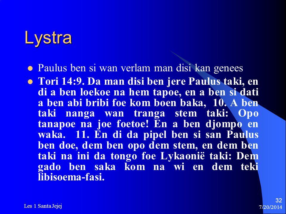 Lystra Paulus ben si wan verlam man disi kan genees