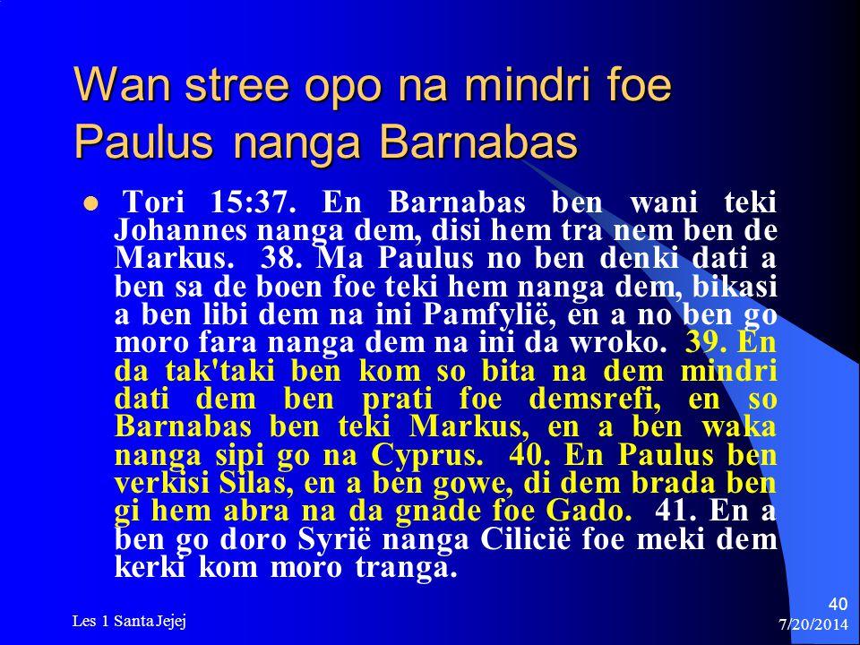 Wan stree opo na mindri foe Paulus nanga Barnabas