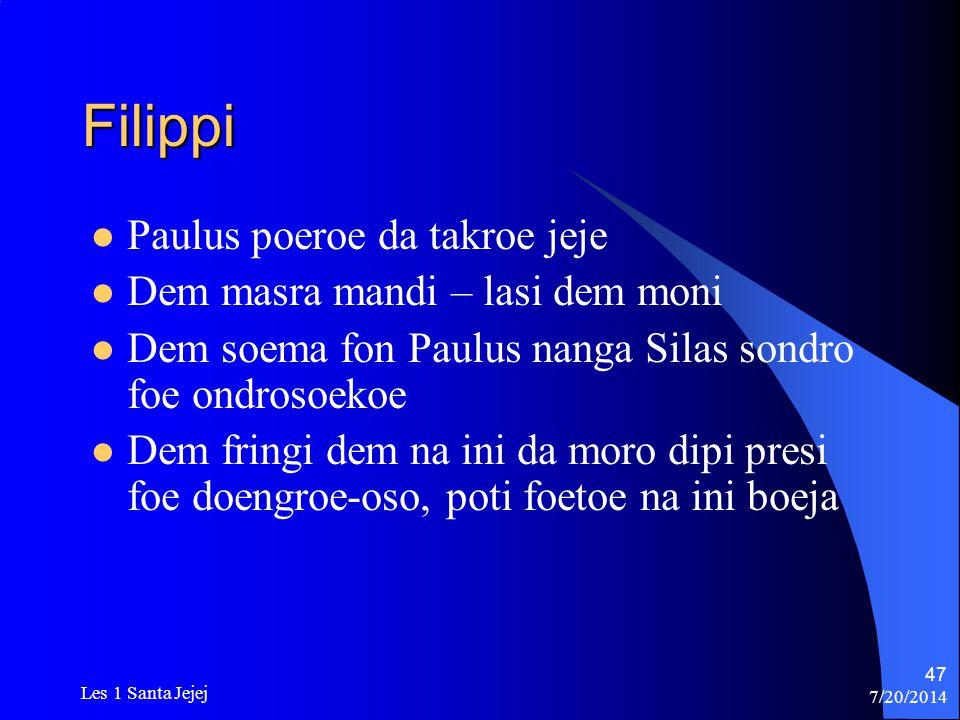 Filippi Paulus poeroe da takroe jeje Dem masra mandi – lasi dem moni