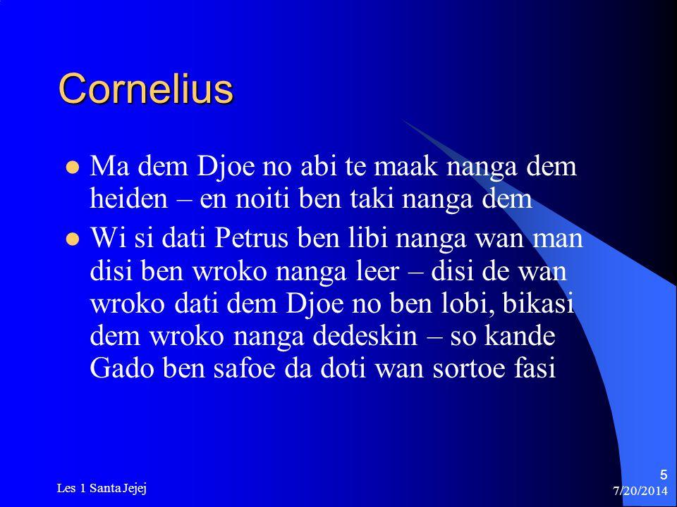 Cornelius Ma dem Djoe no abi te maak nanga dem heiden – en noiti ben taki nanga dem.