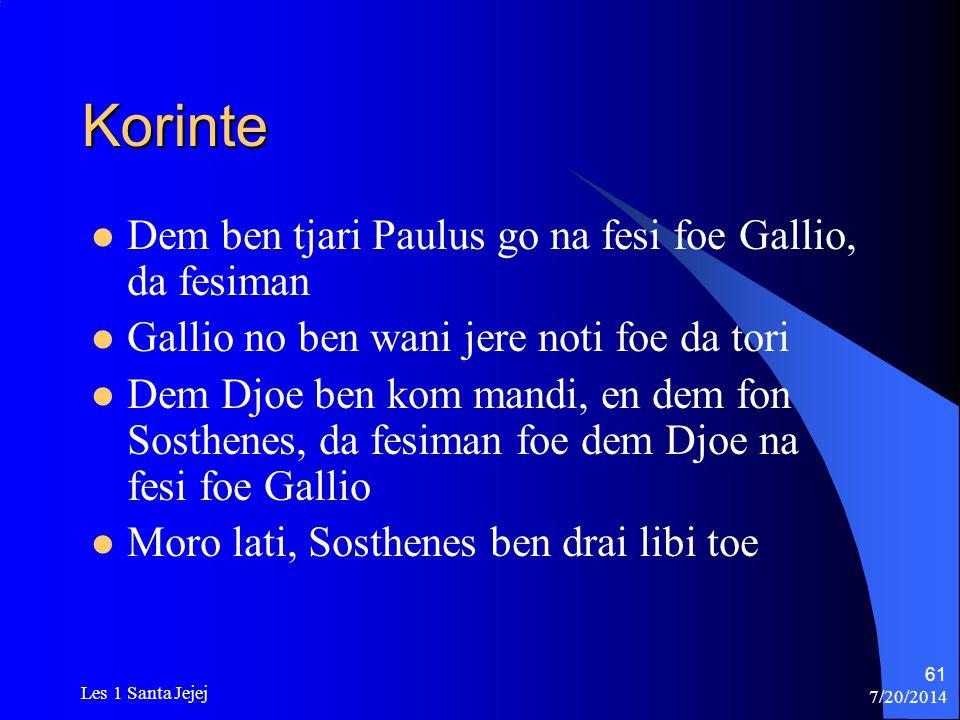 Korinte Dem ben tjari Paulus go na fesi foe Gallio, da fesiman