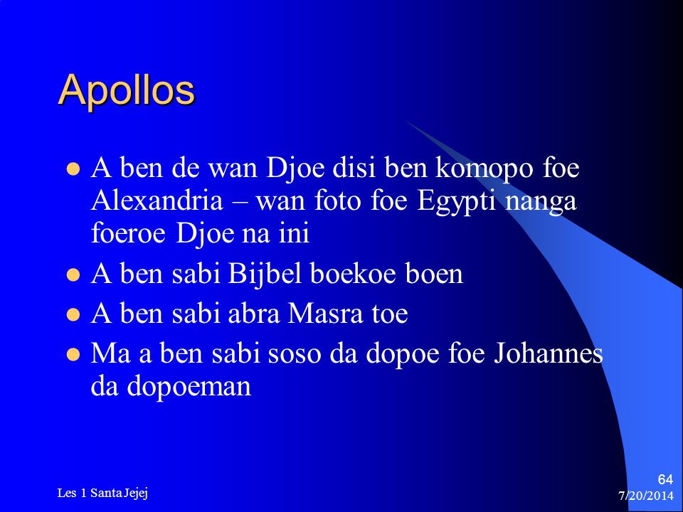 Apollos A ben de wan Djoe disi ben komopo foe Alexandria – wan foto foe Egypti nanga foeroe Djoe na ini.