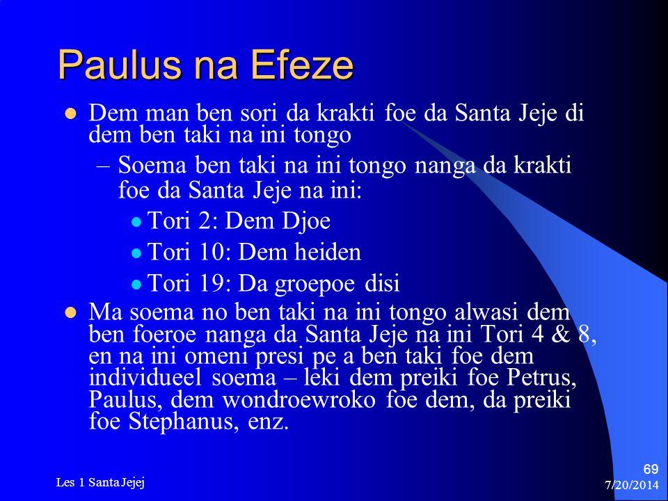 Paulus na Efeze Dem man ben sori da krakti foe da Santa Jeje di dem ben taki na ini tongo.