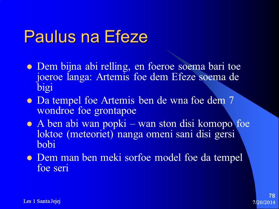 Paulus na Efeze Dem bijna abi relling, en foeroe soema bari toe joeroe langa: Artemis foe dem Efeze soema de bigi.