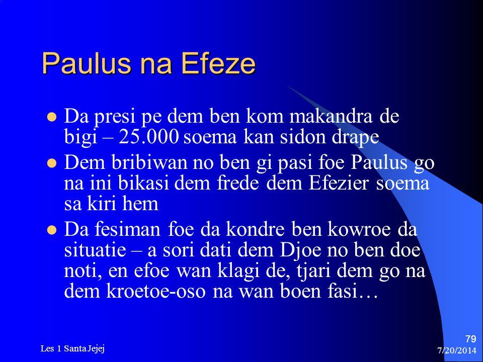 Paulus na Efeze Da presi pe dem ben kom makandra de bigi – 25.000 soema kan sidon drape.