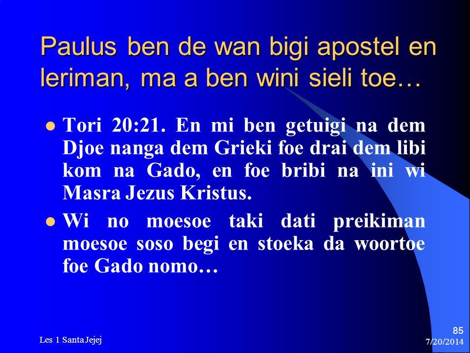 Paulus ben de wan bigi apostel en leriman, ma a ben wini sieli toe…