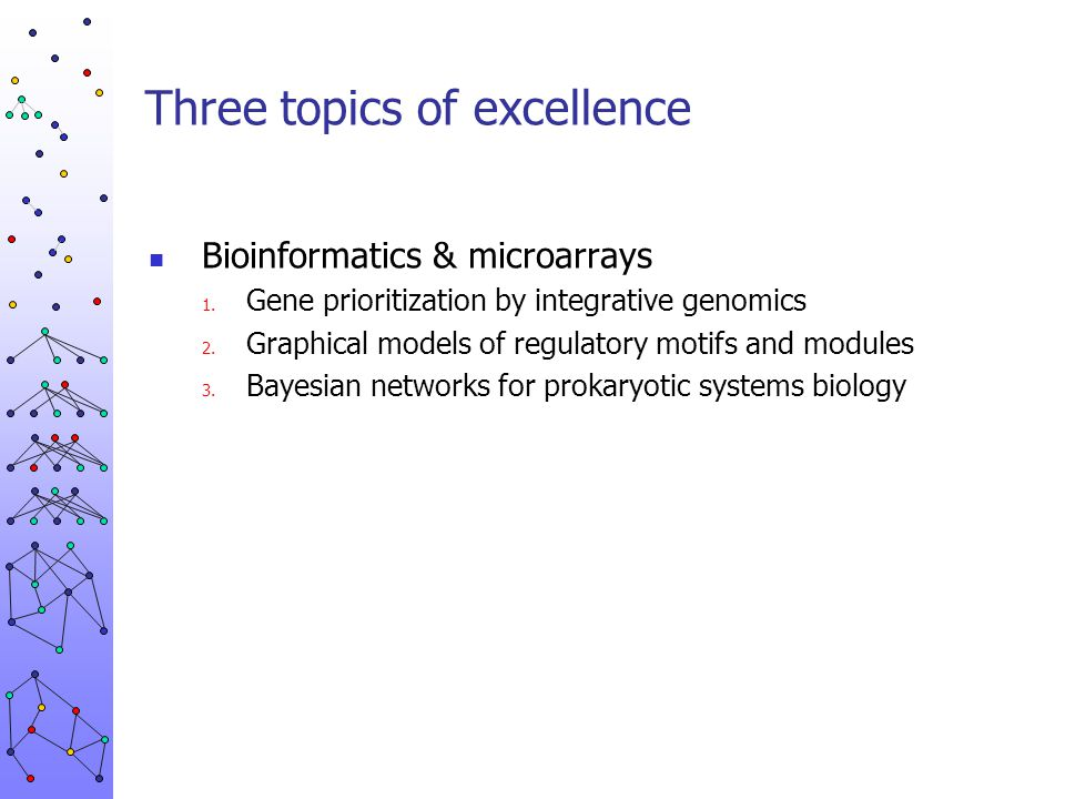 Three topics of excellence