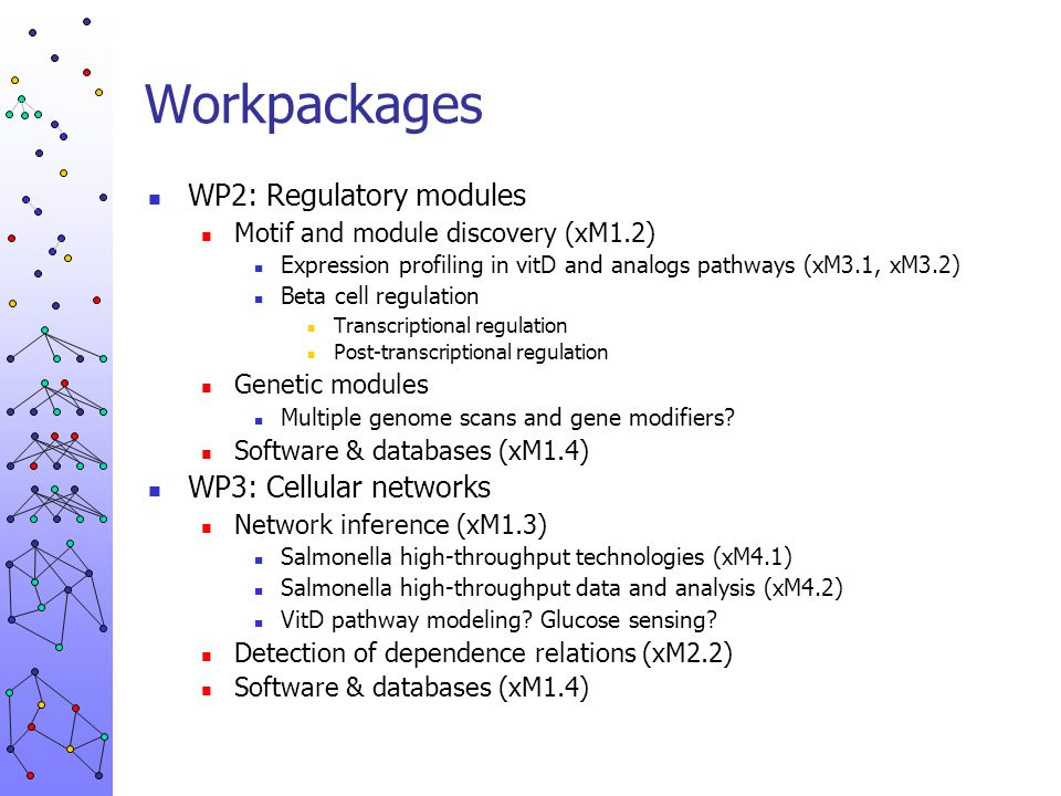 Workpackages WP2: Regulatory modules WP3: Cellular networks