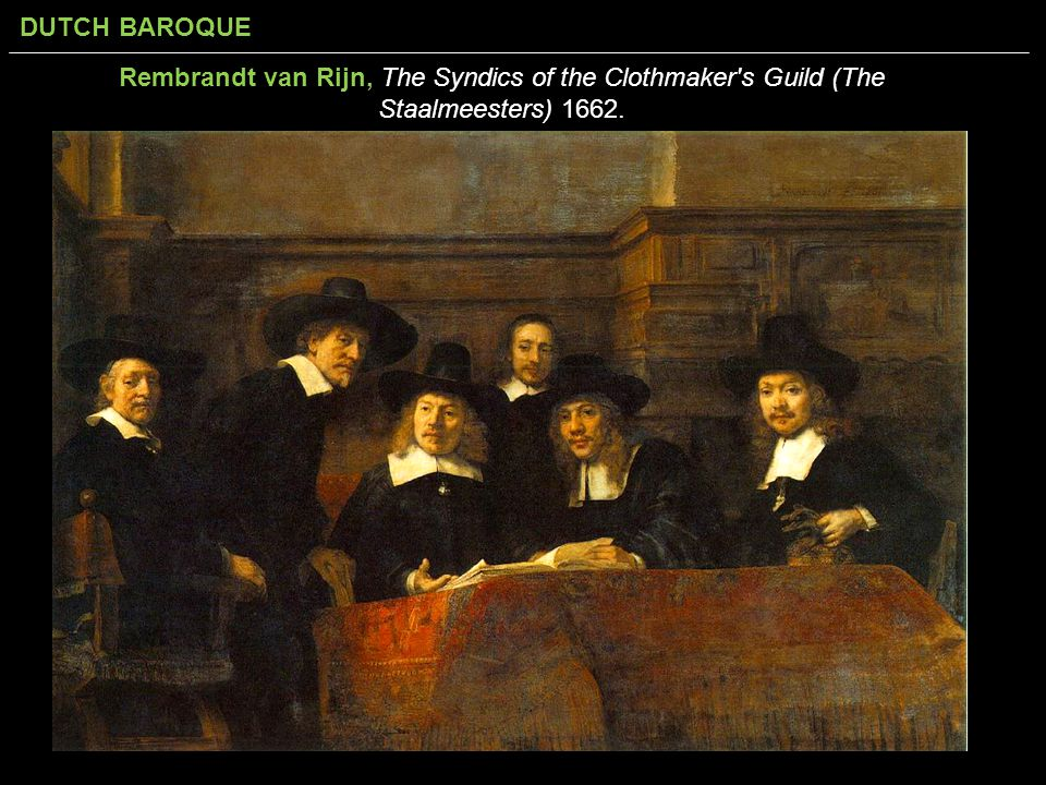 Rembrandt van Rijn, The Syndics of the Clothmaker s Guild (The Staalmeesters) 1662.