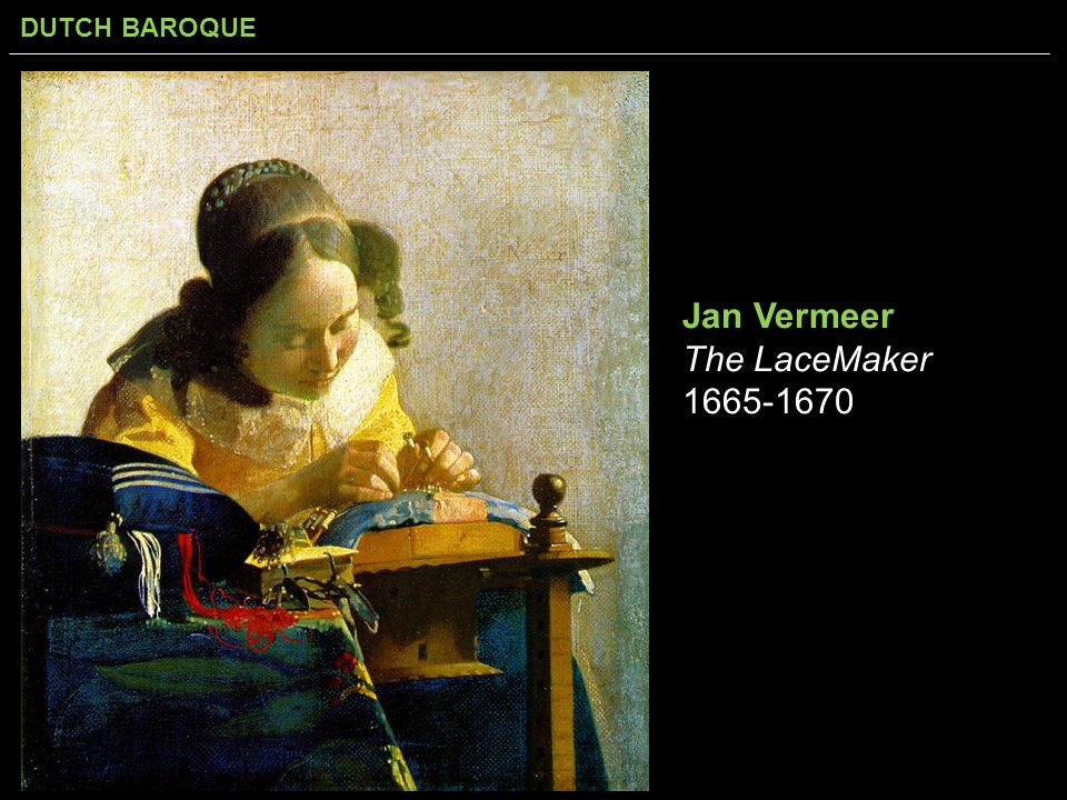 Jan Vermeer The LaceMaker 1665-1670