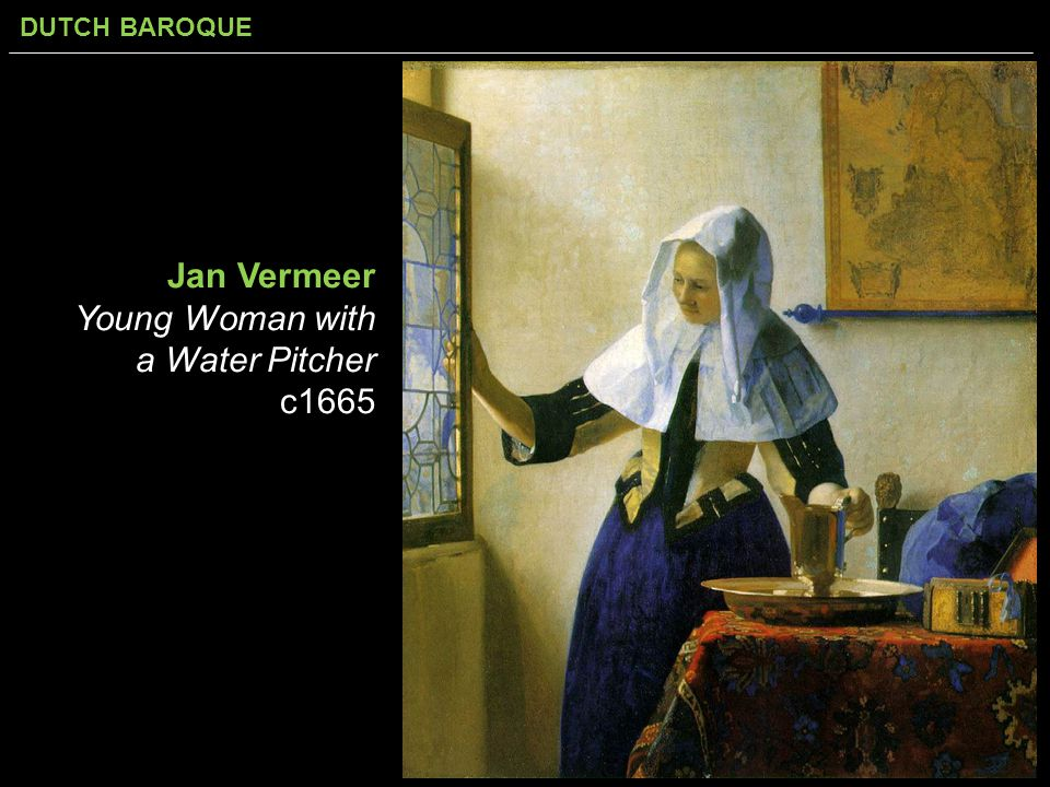 Jan Vermeer Young Woman with a Water Pitcher c1665