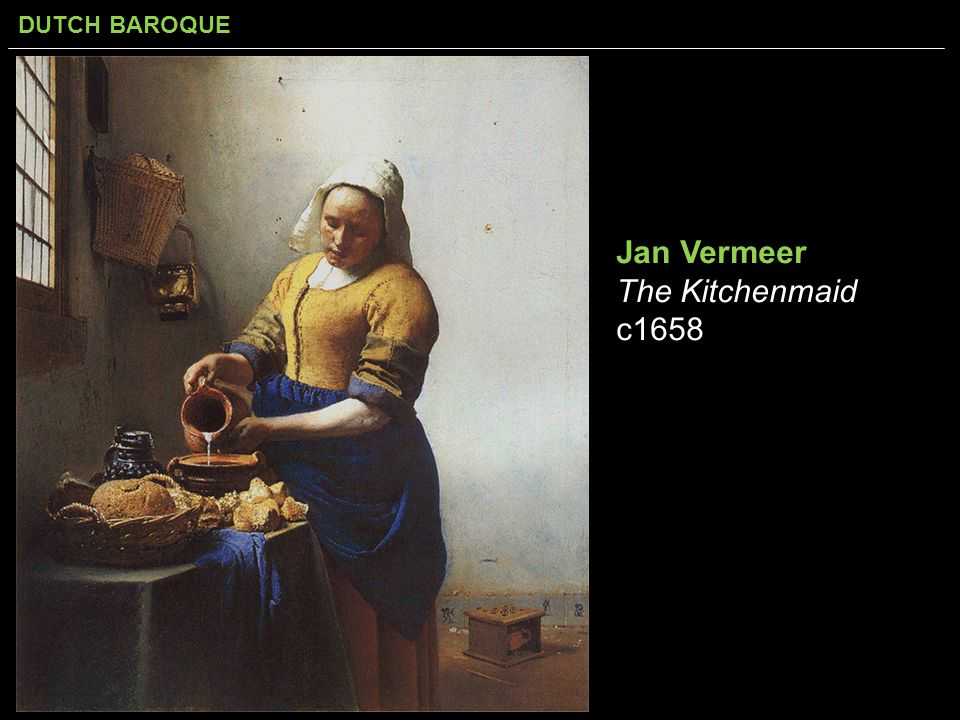 Jan Vermeer The Kitchenmaid c1658