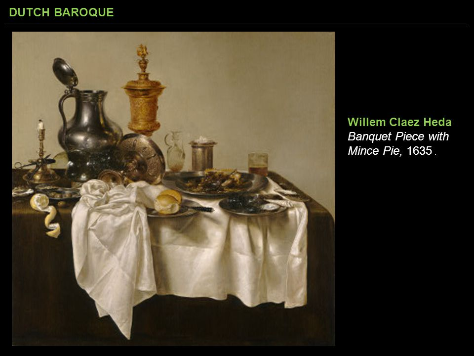Willem Claez Heda Banquet Piece with Mince Pie, 1635 .