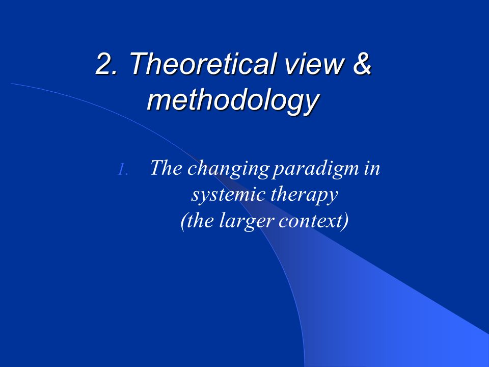 2. Theoretical view & methodology