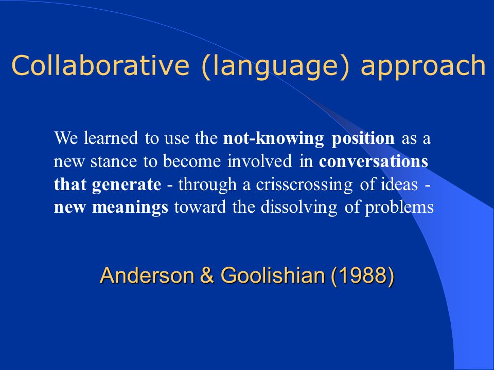 Anderson & Goolishian (1988)