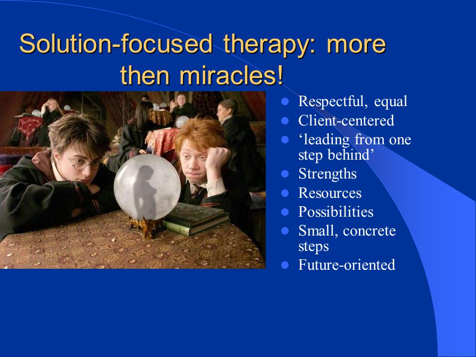 Solution-focused therapy: more then miracles!