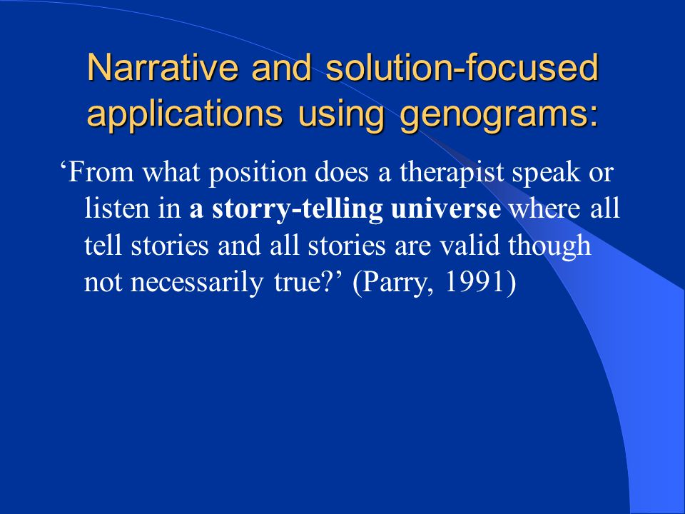 Narrative and solution-focused applications using genograms: