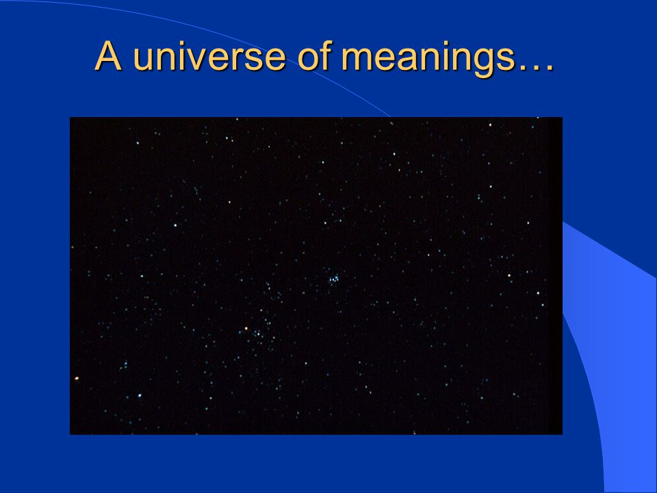 A universe of meanings…