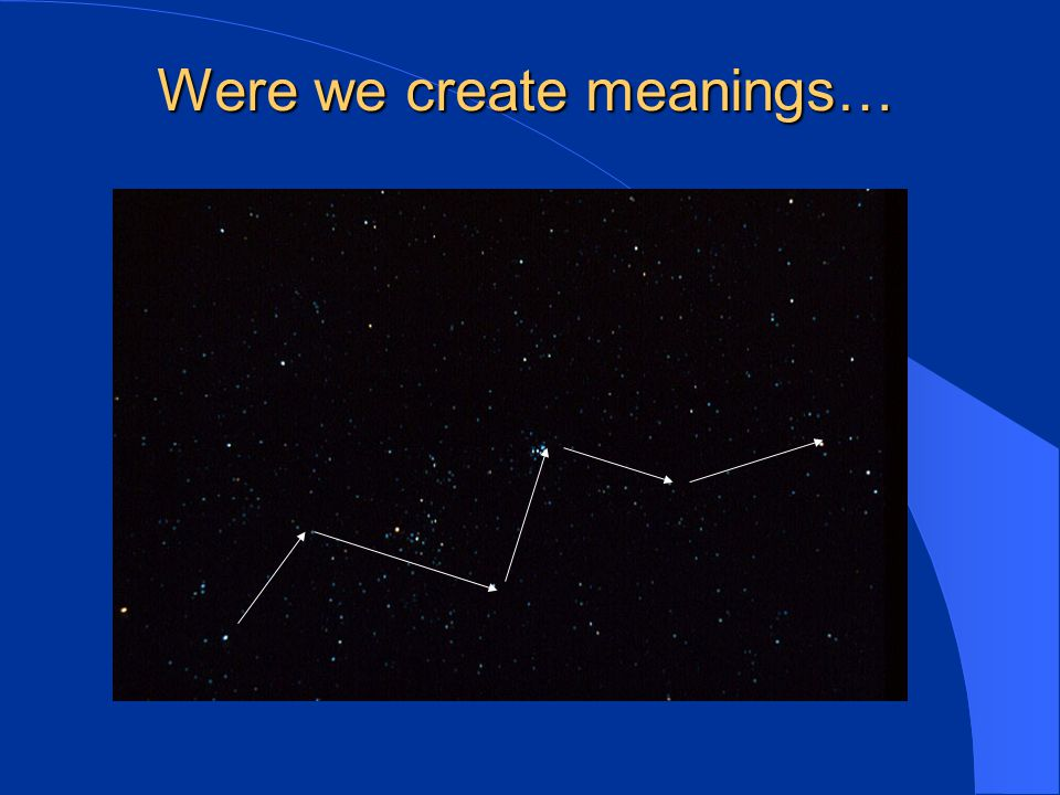 Were we create meanings…