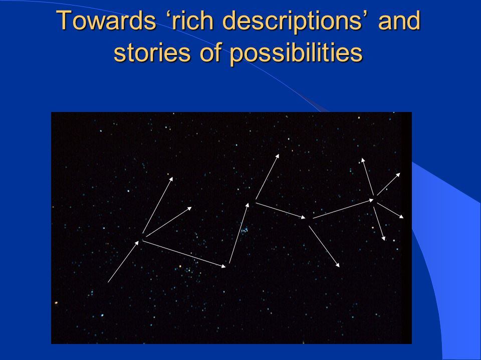 Towards 'rich descriptions' and stories of possibilities